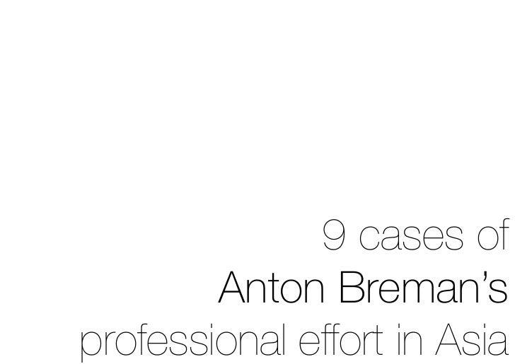 9 cases of Anton Breman's professional effort in Asia