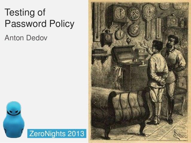 Testing of Password Policy Anton Dedov  ZeroNights 2013