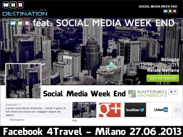Social Media Week End Facebook 4Travel - Milano 27.06.2013