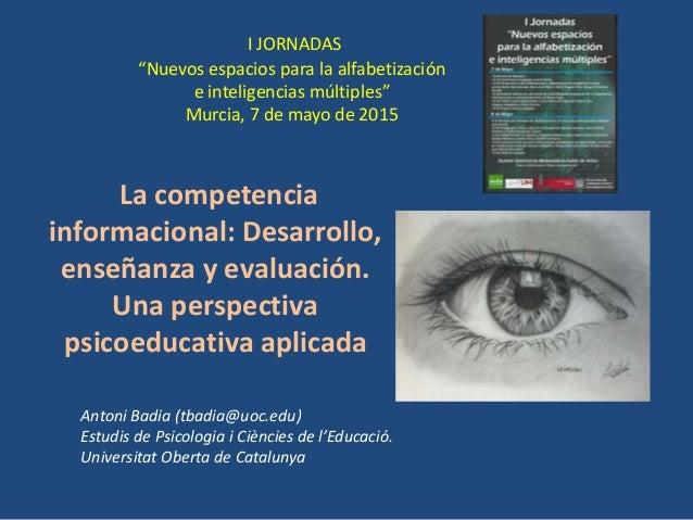"""La competencia informacional: Desarrollo, enseñanza y evaluación. Una perspectiva psicoeducativa aplicada I JORNADAS """"Nuev..."""