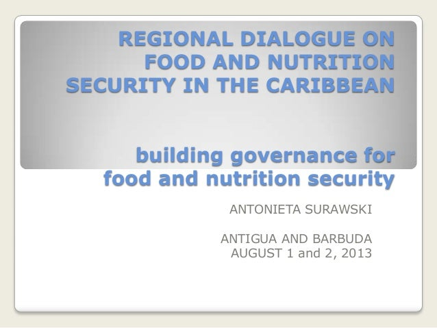 REGIONAL DIALOGUE ON FOOD AND NUTRITION SECURITY IN THE CARIBBEAN building governance for food and nutrition security ANTO...