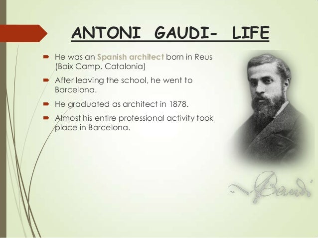 An introduction to the life of antoni placid guillem gaudi cornet