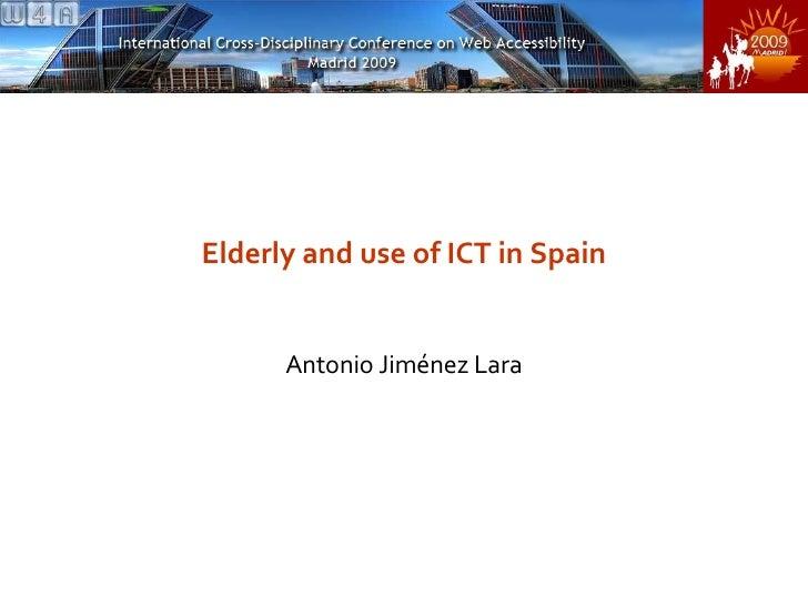 Elderly and use of ICT in Spain Antonio Jiménez Lara