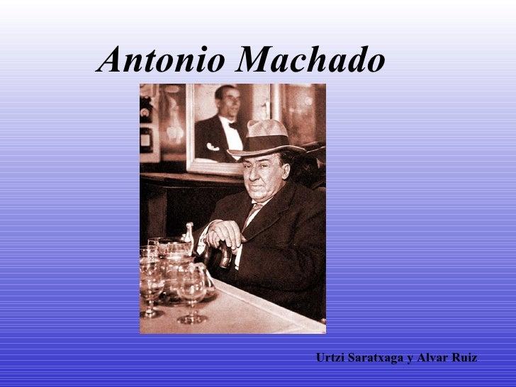 Antonio Machado Urtzi Saratxaga y Alvar Ruiz