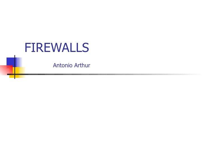 FIREWALLS    Antonio Arthur