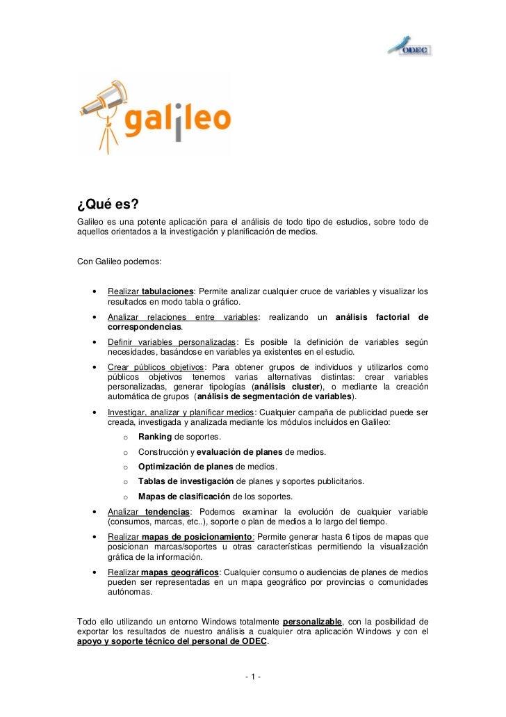 ¿Qué es?Galileo es una potente aplicación para el análisis de todo tipo de estudios, sobre todo deaquellos orientados a la...