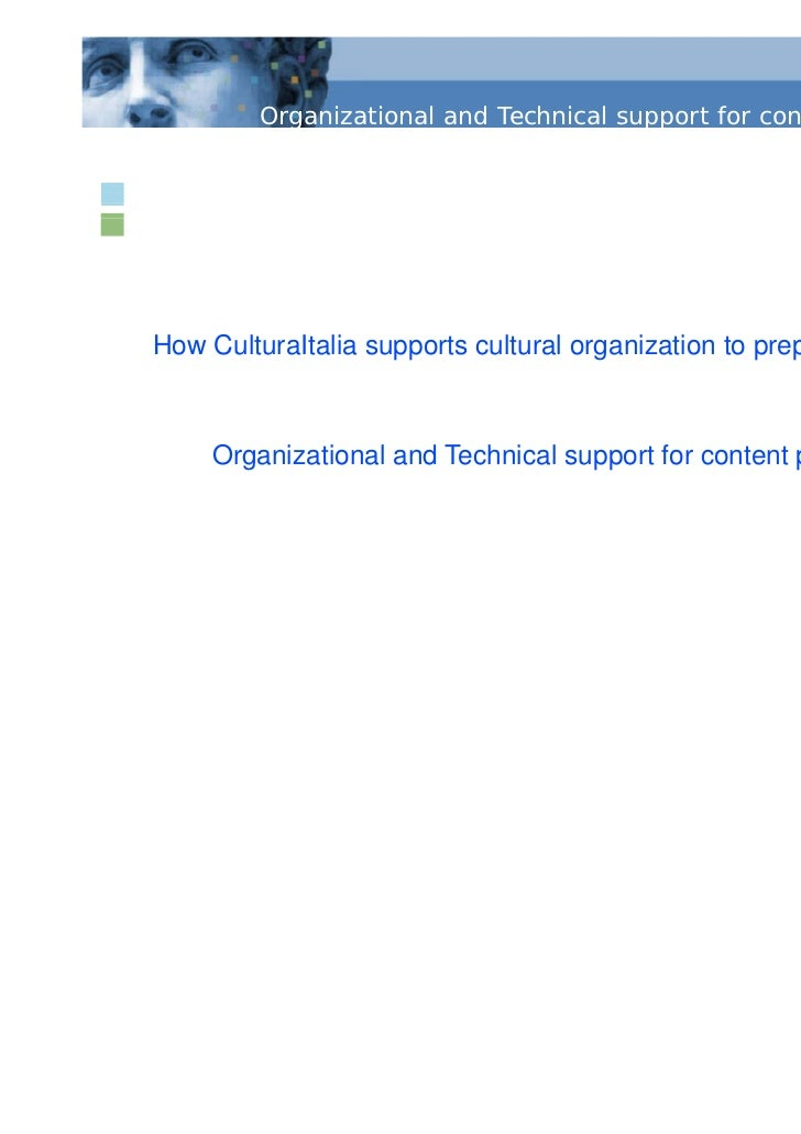 CulturaItalia        Organizational and Technical support for content p          g                            pp          ...