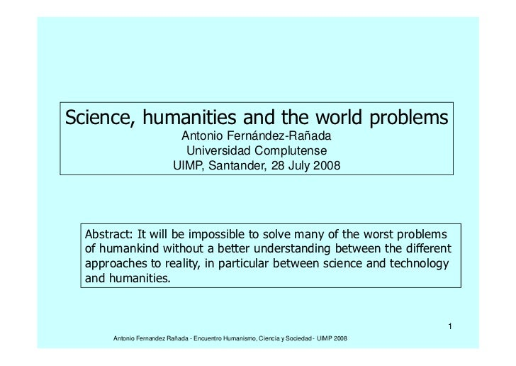 Science, humanities and the world problems                            Antonio Fernández-Rañada                            ...