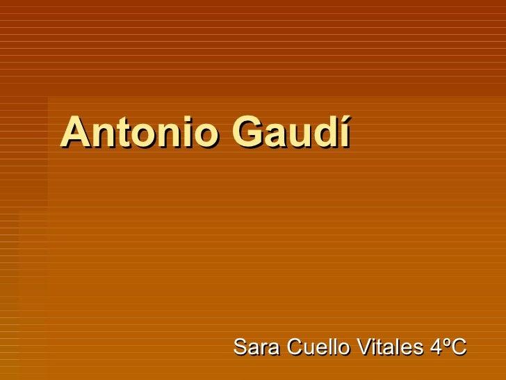 Antonio Gaudí Sara Cuello Vitales 4ºC