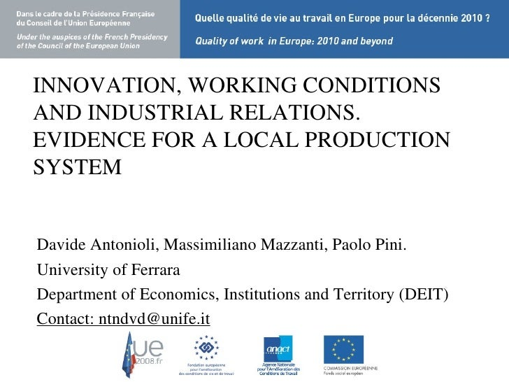 INNOVATION, WORKING CONDITIONS AND INDUSTRIAL RELATIONS. EVIDENCE FOR A LOCAL PRODUCTION SYSTEM Davide Antonioli, Massimil...
