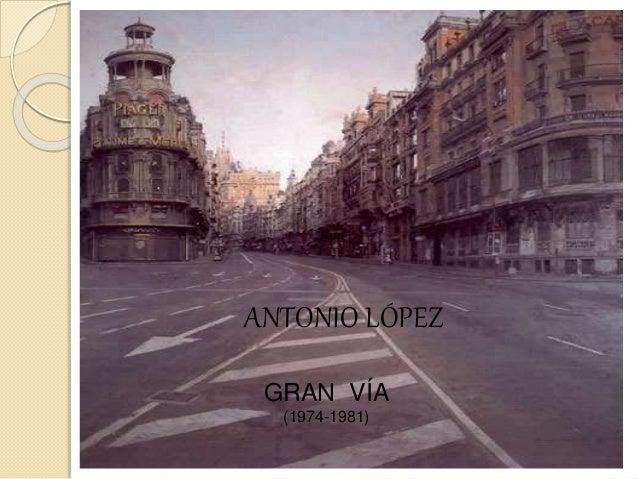 ANTONIO LÓPEZ GRAN VÍA (1974-1981)