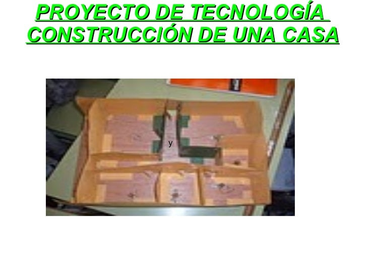 PROYECTO DE TECNOLOGÍA  CONSTRUCCIÓN DE UNA CASA y