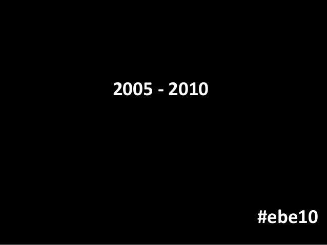 2005 - 2010 #ebe10