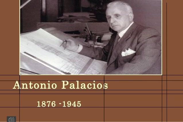 Antonio Palacios   1876 -1945