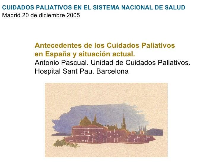 Antecedentes de los cuidados paliativos en España y situación actual