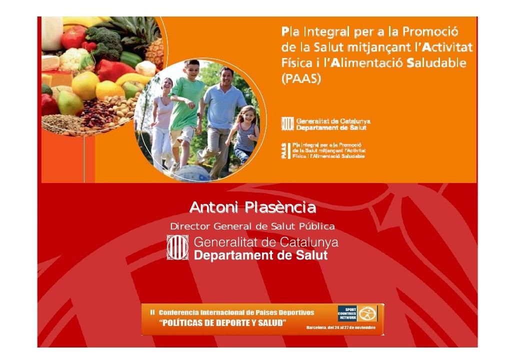Pla integral per la promoció de la salut mitjançant l'activitat física i l'alimentació saludable (PAAS) a Catalunya