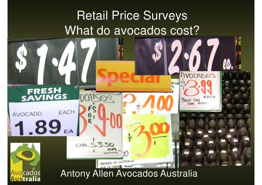 Retail Price Surveys What do avocados cost?     Antony Allen Avocados Australia