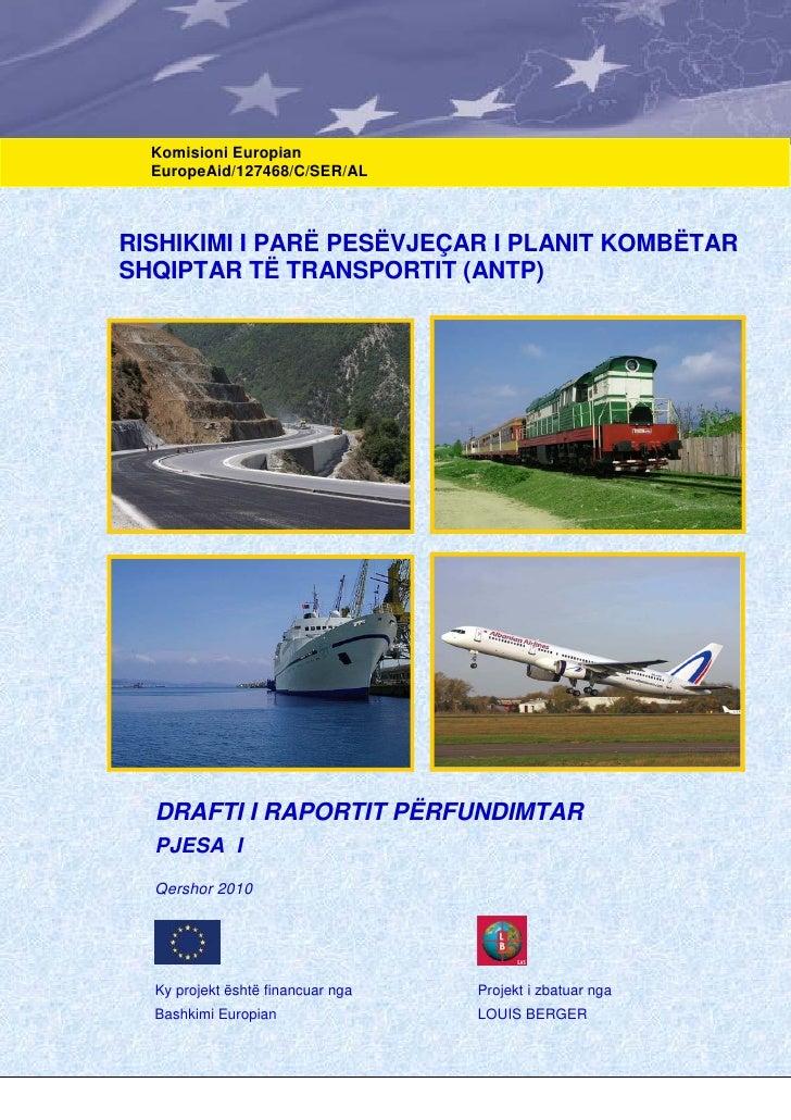 Komisioni Europian  EuropeAid/127468/C/SER/ALRISHIKIMI I PARË PESËVJEÇAR I PLANIT KOMBËTARSHQIPTAR TË TRANSPORTIT (ANTP)  ...