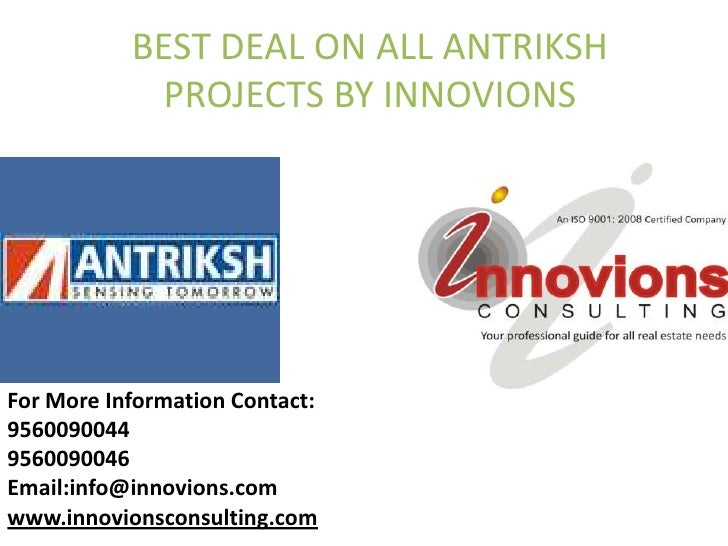 BEST DEAL ON ALL ANTRIKSH PROJECTS BY INNOVIONS<br />For More Information Contact:<br />9560090044<br />9560090046<br />Em...