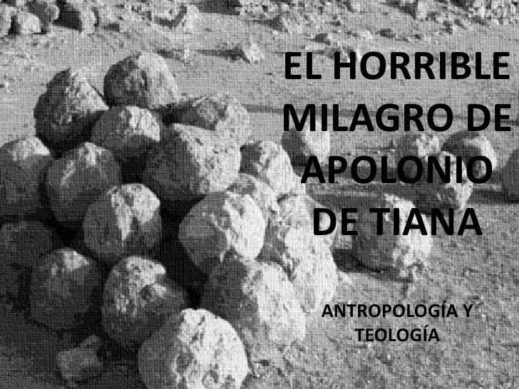 EL HORRIBLE MILAGRO DE APOLONIO DE TIANA<br />ANTROPOLOGÍA Y TEOLOGÍA<br />