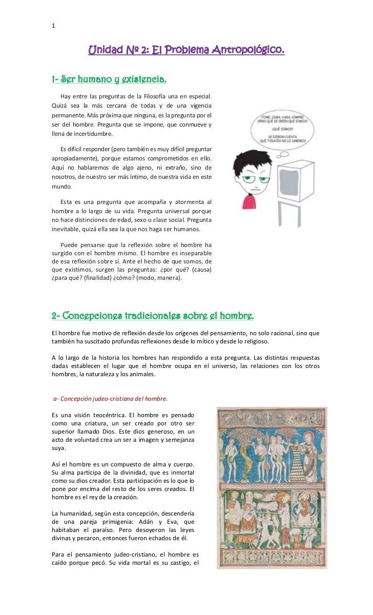 1              Unidad Nº 2: El Problema Antropológico.1- Ser humano y existencia.    Hay entre las preguntas de la Filosof...