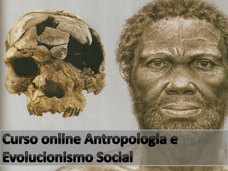Antropologia e Evolucionismo Social