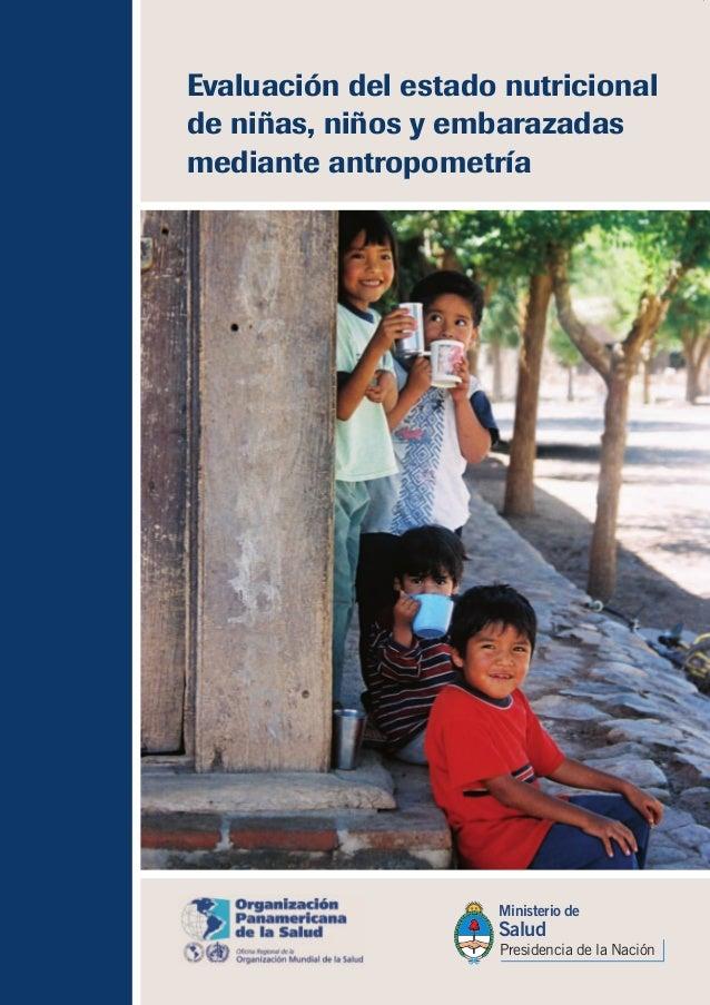 Evaluación del estado nutricional de niñas, niños y embarazadas mediante antropometría Ministerio de Salud Presidencia de ...