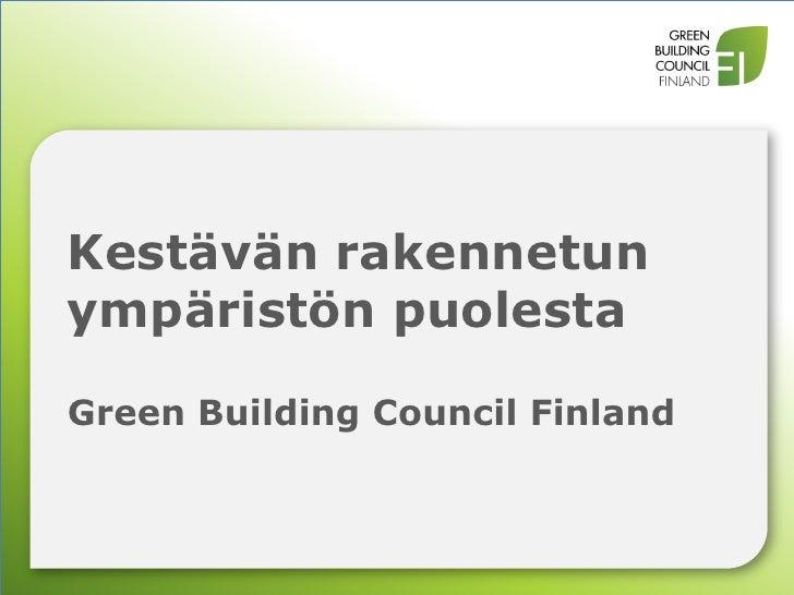 Kestävän rakennetunympäristön puolestaGreen Building Council Finland