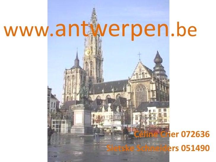 www . antwerpen . be Céline Crier 072636 Sietske Schneiders 051490