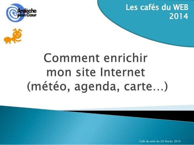 Café du web du 28 février 2014 Les cafés du WEB 2014
