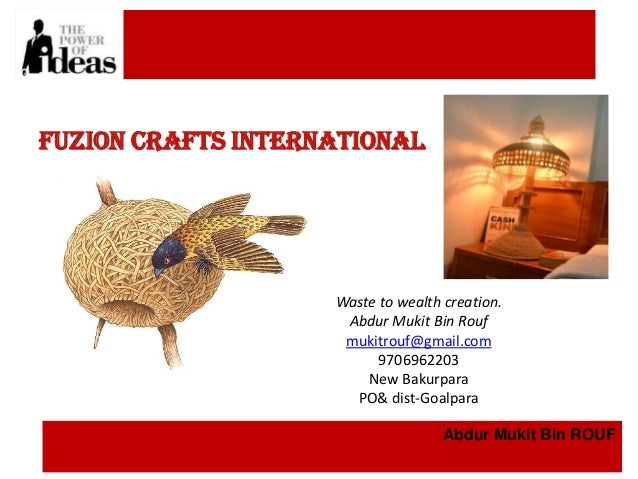 Fuzion Crafts international                    Waste to wealth creation.                     Abdur Mukit Bin Rouf         ...