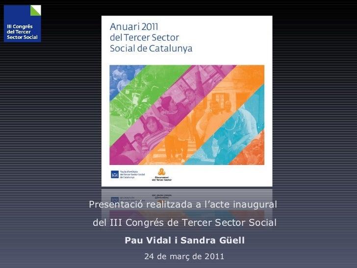 Pau Vidal i Sandra Güell                     24 de marçActe inaugural del III Congrés de Tercer Sector Social