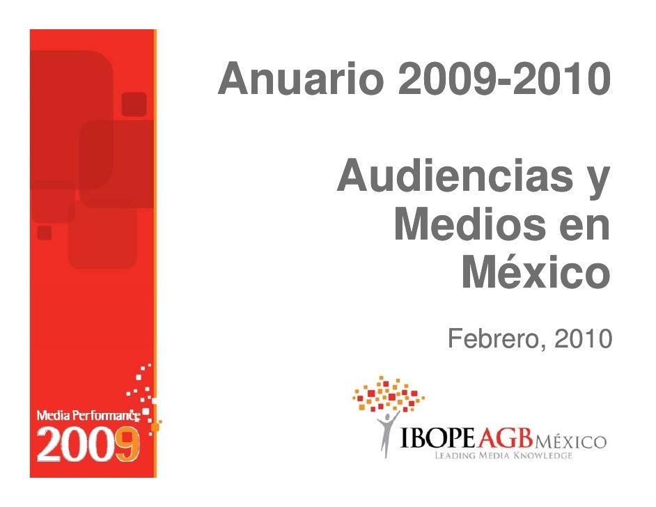 Anuario 2009-2010         2009-       Audiencias y        Medios en           México          Febrero, 2010               ...