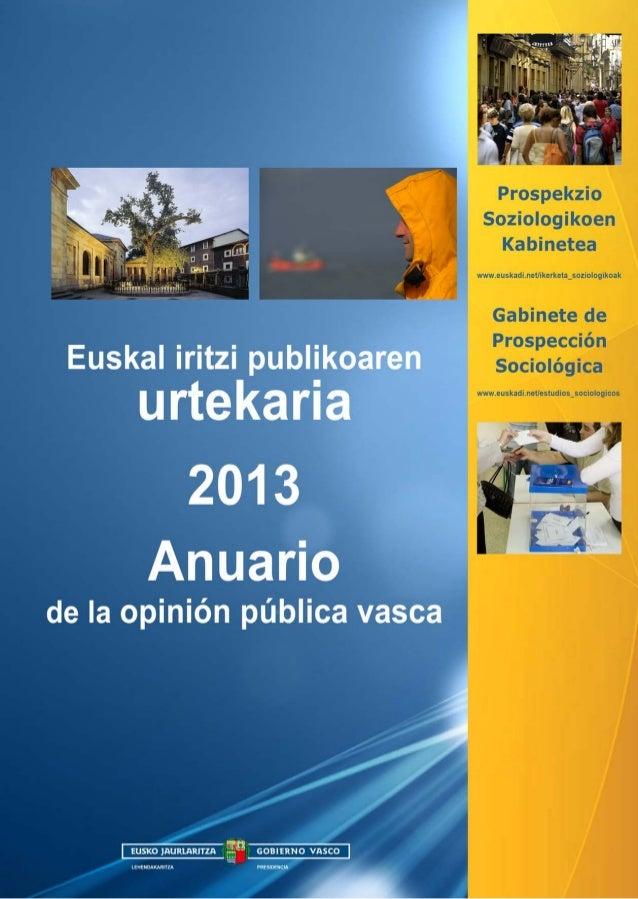 Euskal iritzi publikoaren  urtekaria 2013 Anuario  de la opinión pública vasca  Azterlan Kabinetearen Zuzendaritza Prospek...