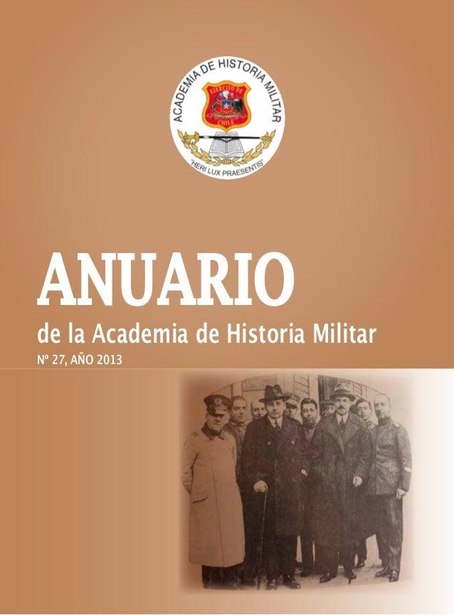 ANUARIO Nº 27, AÑO 2013  de la Academia de Historia Militar Nº 27, AÑO 2013