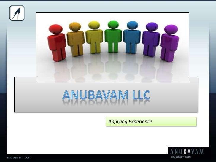 Anubavam LLC<br />Applying Experience<br />