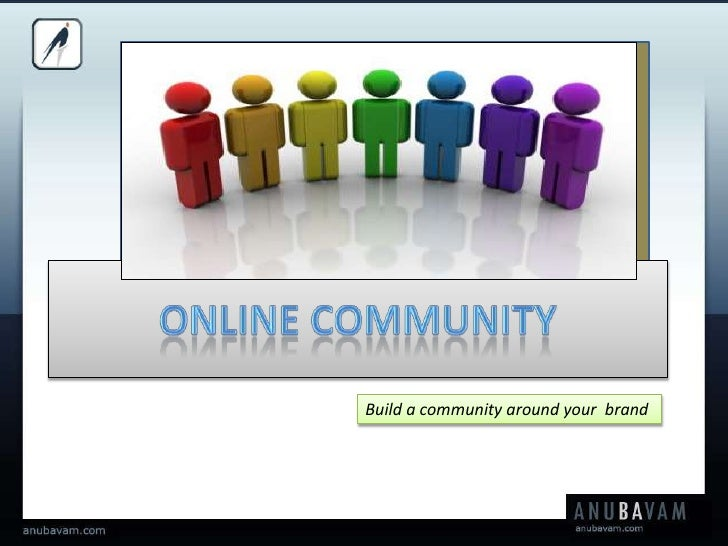 Online Community<br />Build a community around your  brand<br />