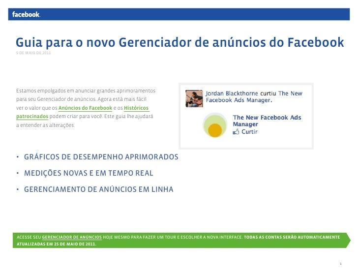Guia para o novo Gerenciador de anúncios do Facebook5 DE MAIO DE 2011Estamos empolgados em anunciar grandes aprimoramentos...