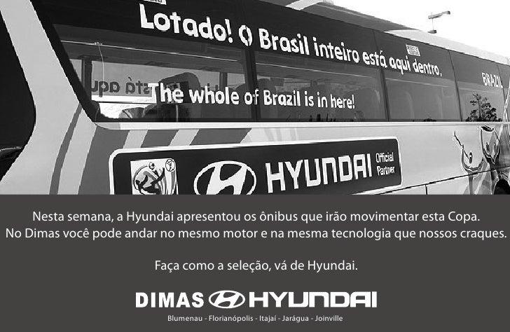 Nesta semana, a Hyundai apresentou os ônibus que irão movimentar esta Copa.No Dimas você pode andar no mesmo motor e na me...
