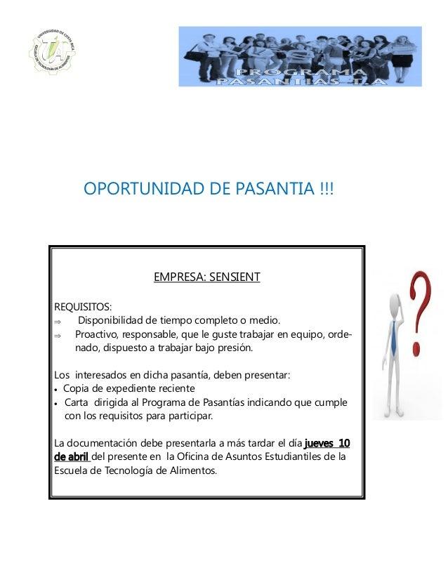 OPORTUNIDAD DE PASANTIA !!! EMPRESA: SENSIENT REQUISITOS: ⇒ Disponibilidad de tiempo completo o medio. ⇒ Proactivo, respon...