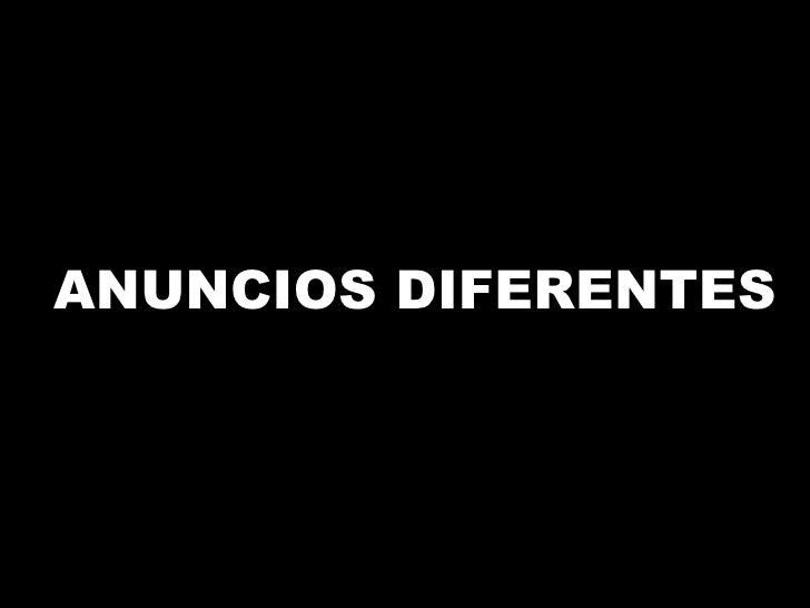 ANUNCIOS DIFERENTES
