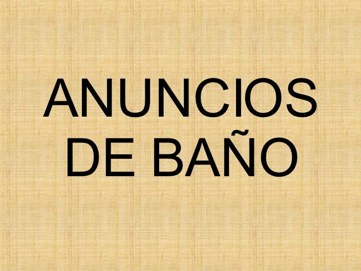 ANUNCIOS DE BAÑO