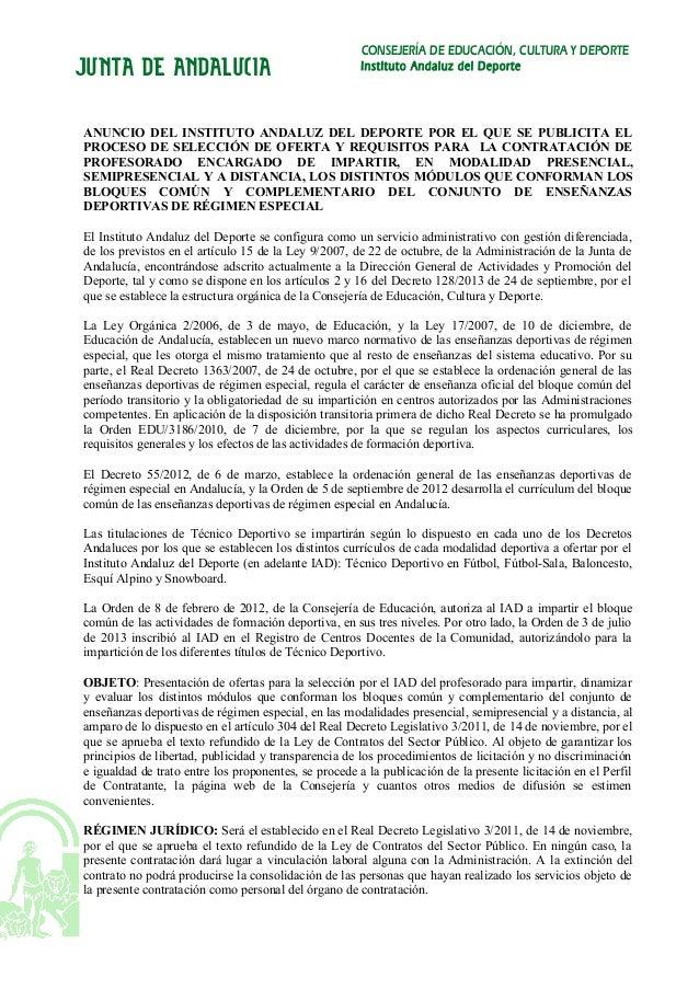 JUNTA DE ANDALUCIA  CONSEJERÍA DE EDUCACIÓN, CULTURA Y DEPORTE Instituto Andaluz del Deporte  ANUNCIO DEL INSTITUTO ANDALU...