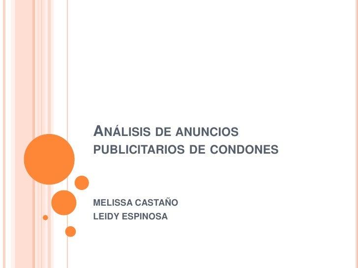 Análisis de anuncios publicitarios de condones<br />MELISSA CASTAÑO<br />LEIDY ESPINOSA<br />