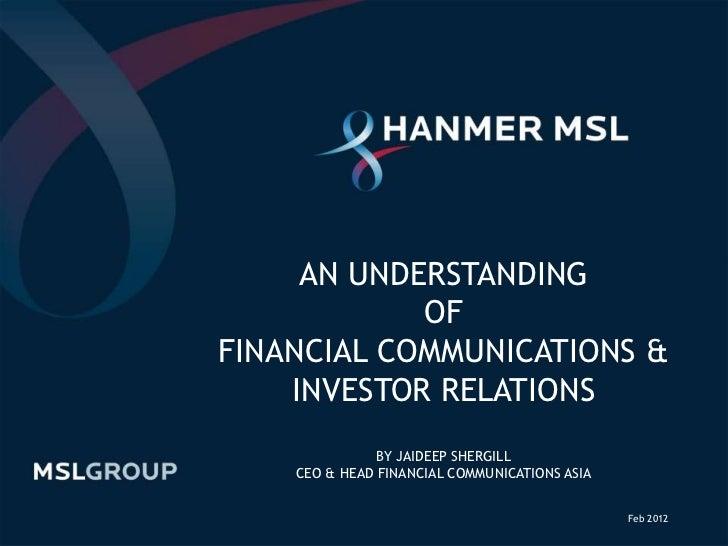 AN UNDERSTANDING                    OF        FINANCIAL COMMUNICATIONS &            INVESTOR RELATIONS                    ...