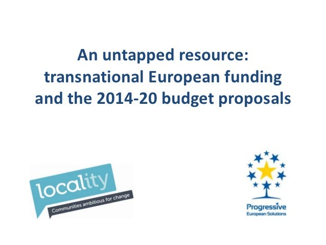 An untapped resource: transnational European fundingand the 2014-20 budget proposals