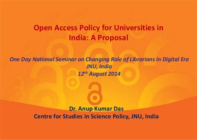 Dr. Anup Kumar Das Centre for Studies in Science Policy, JNU, India One Day National Seminar on Changing Role of Librarian...