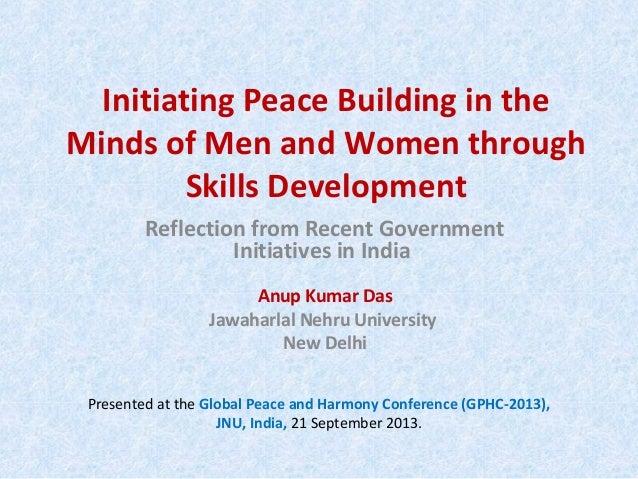 Initiating Peace Building in the Minds of Men and Women through Skills Development Anup Kumar Das Jawaharlal Nehru Univers...