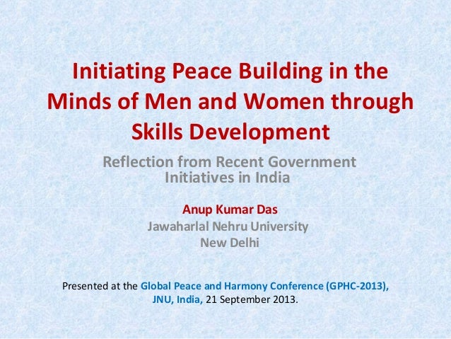 Initiating Peace Building in the Minds of Men and Women through Skills Development: Reflection from Recent Government Initiatives in India