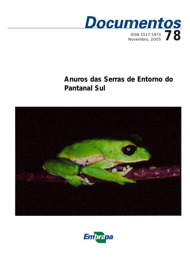 ISSN 1517-1973                  Novembro, 2005    78Anuros das Serras de Entorno doPantanal Sul